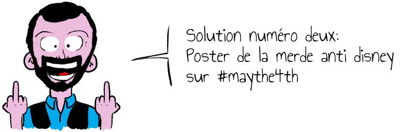 Solution numéro deux  Poster de la merde anti disney sur  maythe4th.jpg