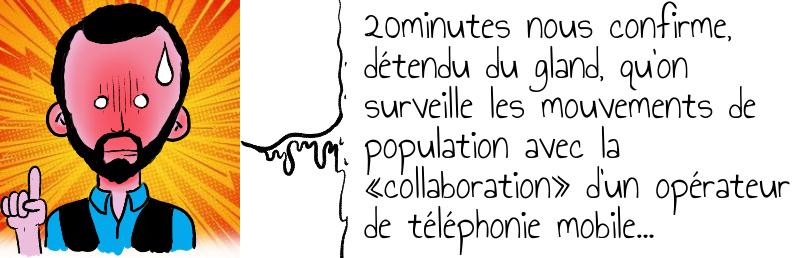 20minutes nous confirme  détendu du gland  qu on surveille les mouvements de population avec la  collaboration  d un opérateur de téléphonie mobile   .jpg