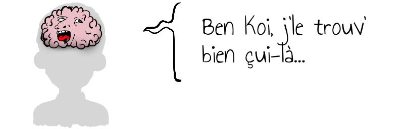 Ben Koi  j le trouv  bien çui-là    .png